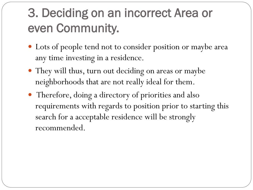 3. Deciding on an incorrect Area or even Community.