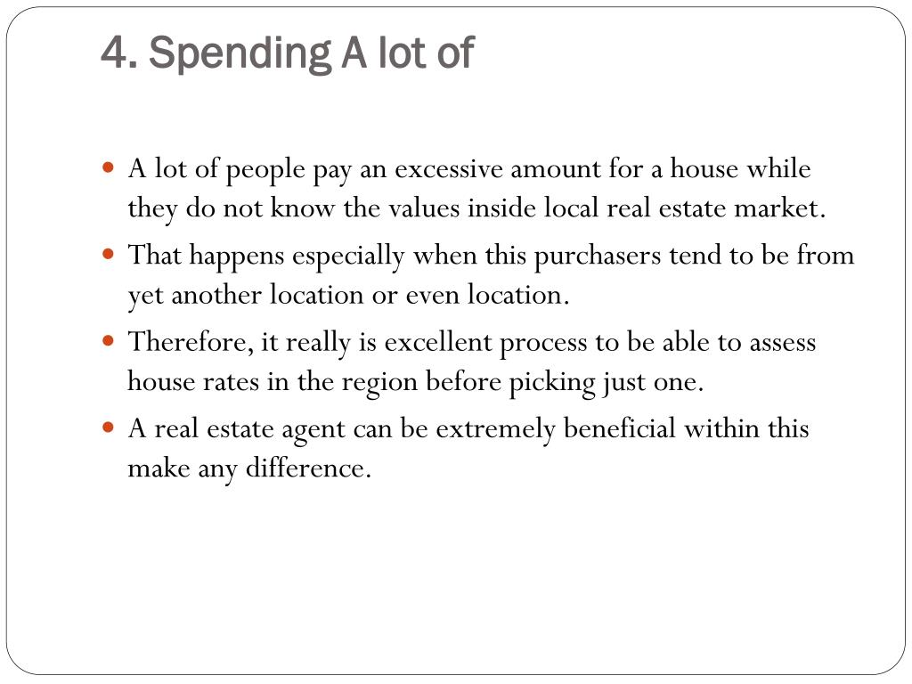 4. Spending A lot of