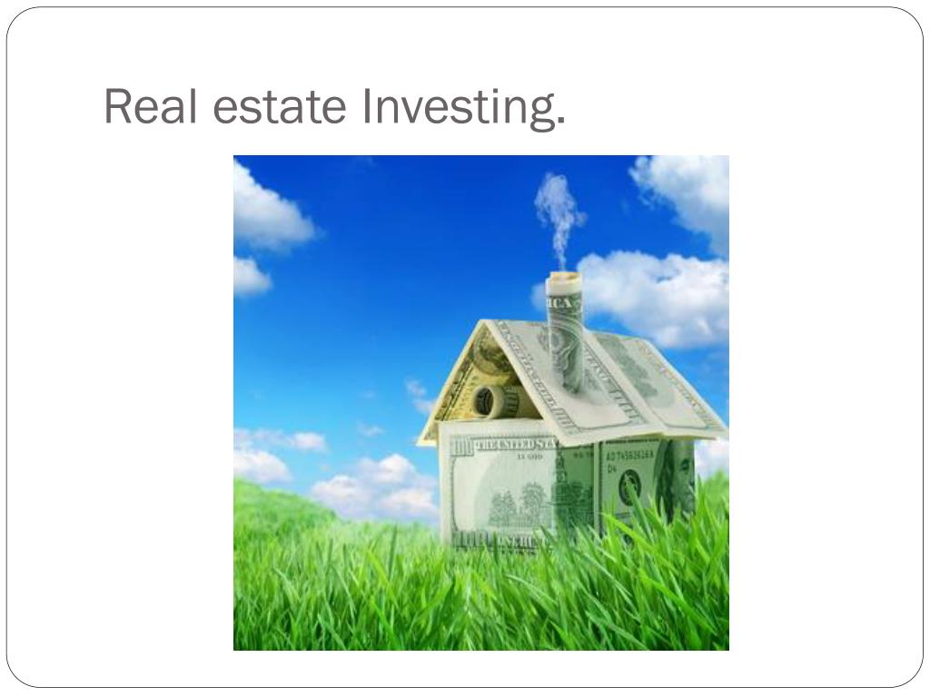 Real estate Investing.