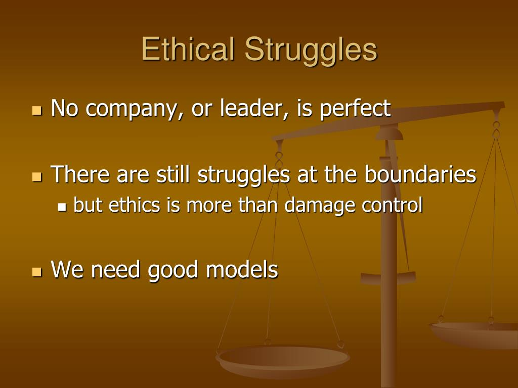 Ethical Struggles