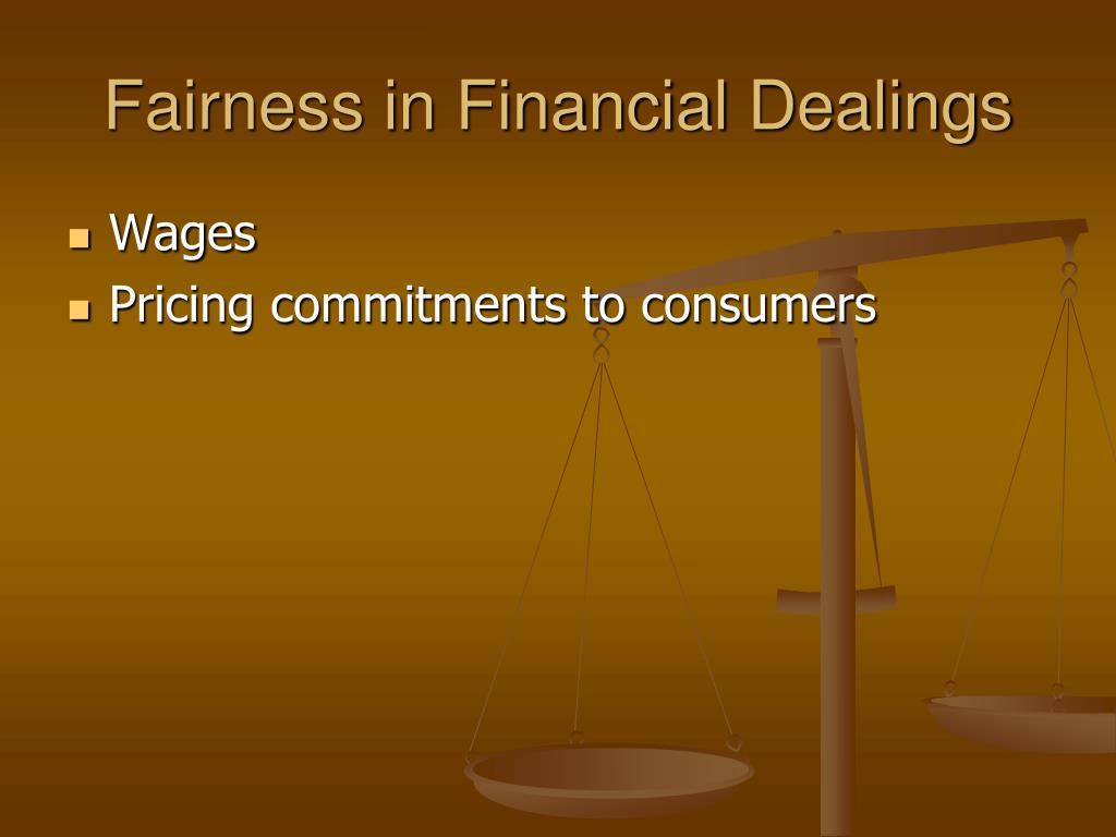 Fairness in Financial Dealings