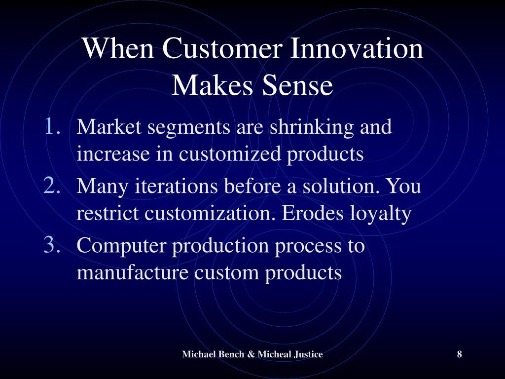 When Customer Innovation Makes Sense