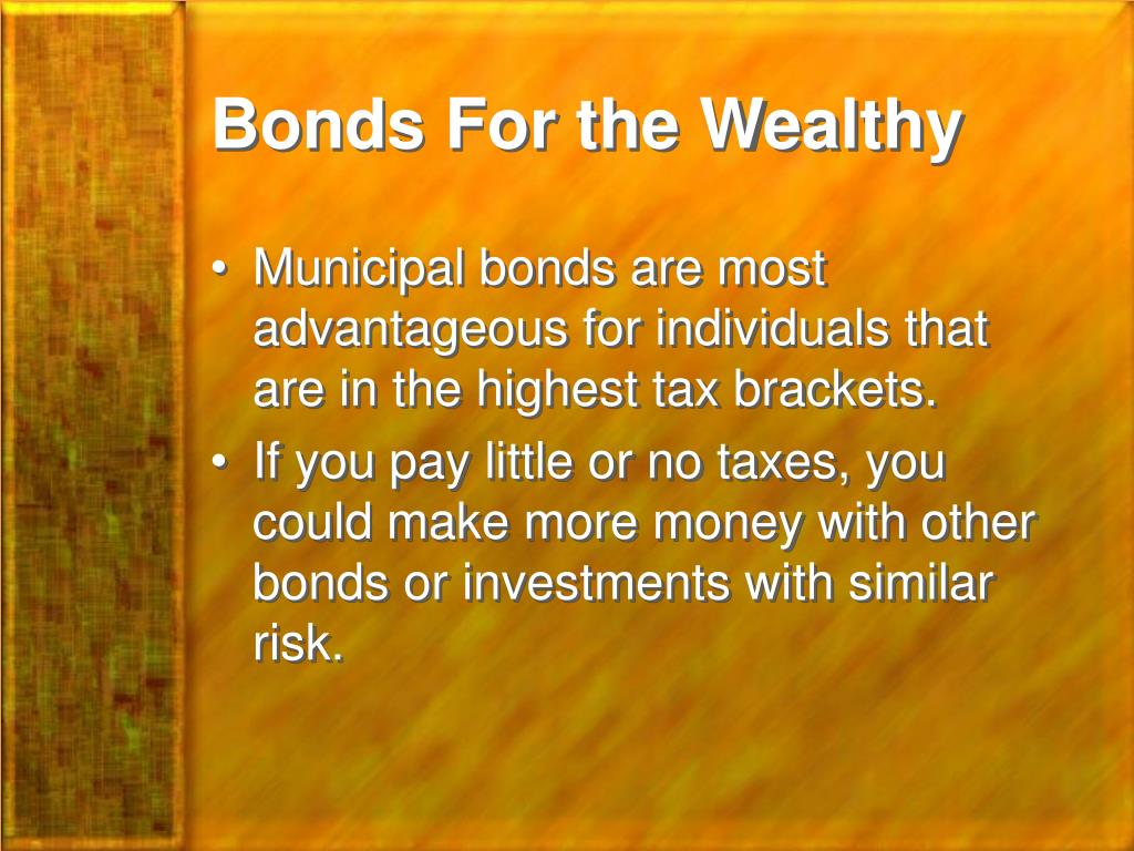 Bonds For the Wealthy