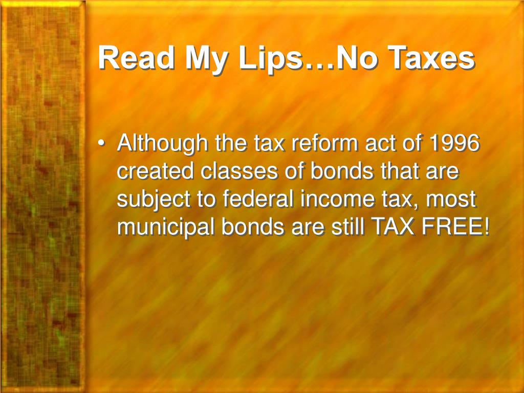 Read My Lips…No Taxes