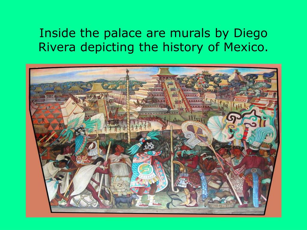 Inside the palace are murals by Diego Rivera depicting the history of Mexico.