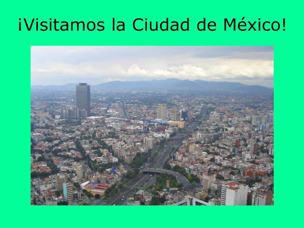 ¡Visitamos la Ciudad de México!