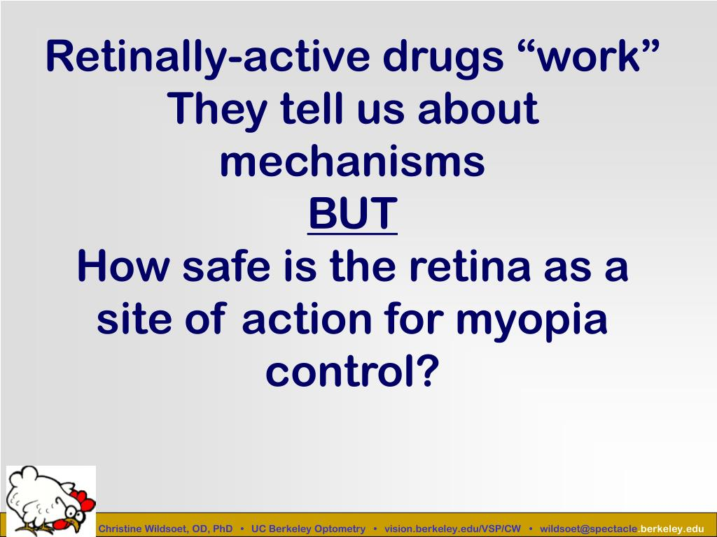 "Retinally-active drugs ""work"" They tell us about mechanisms"
