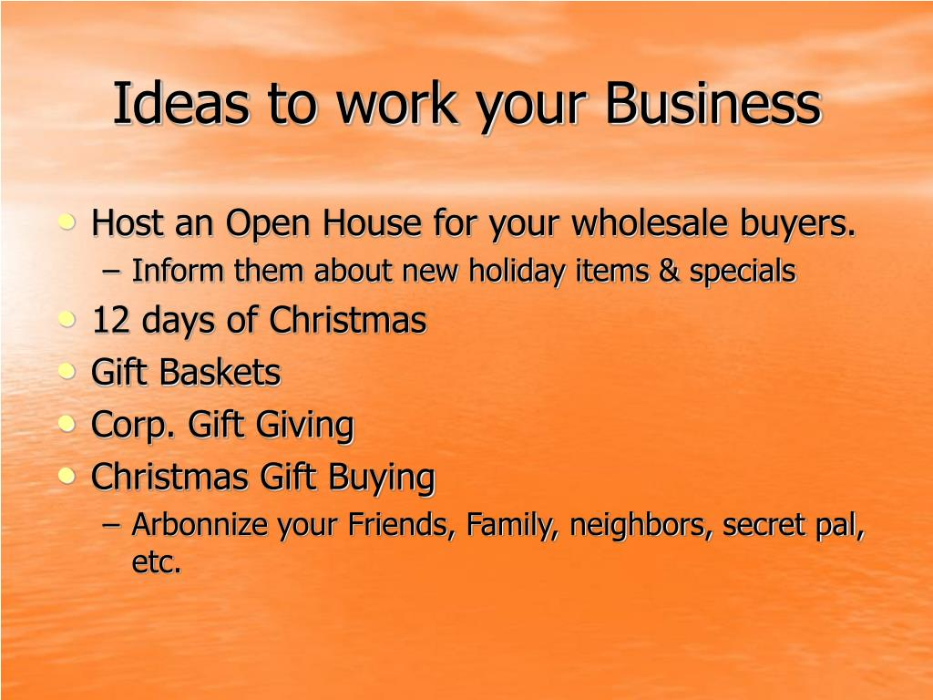 Ideas to work your Business