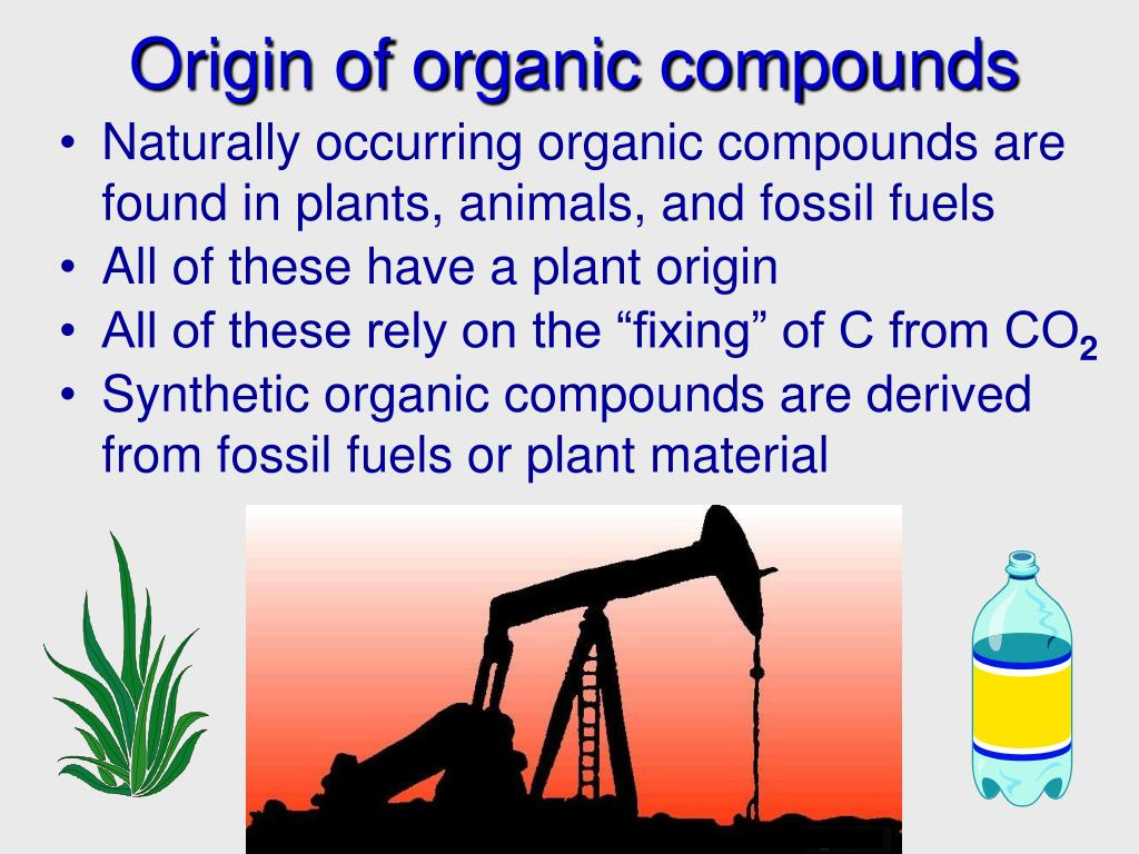 Origin of organic compounds