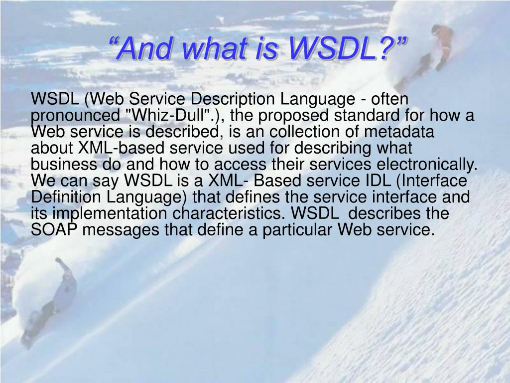 """And what is WSDL?"""