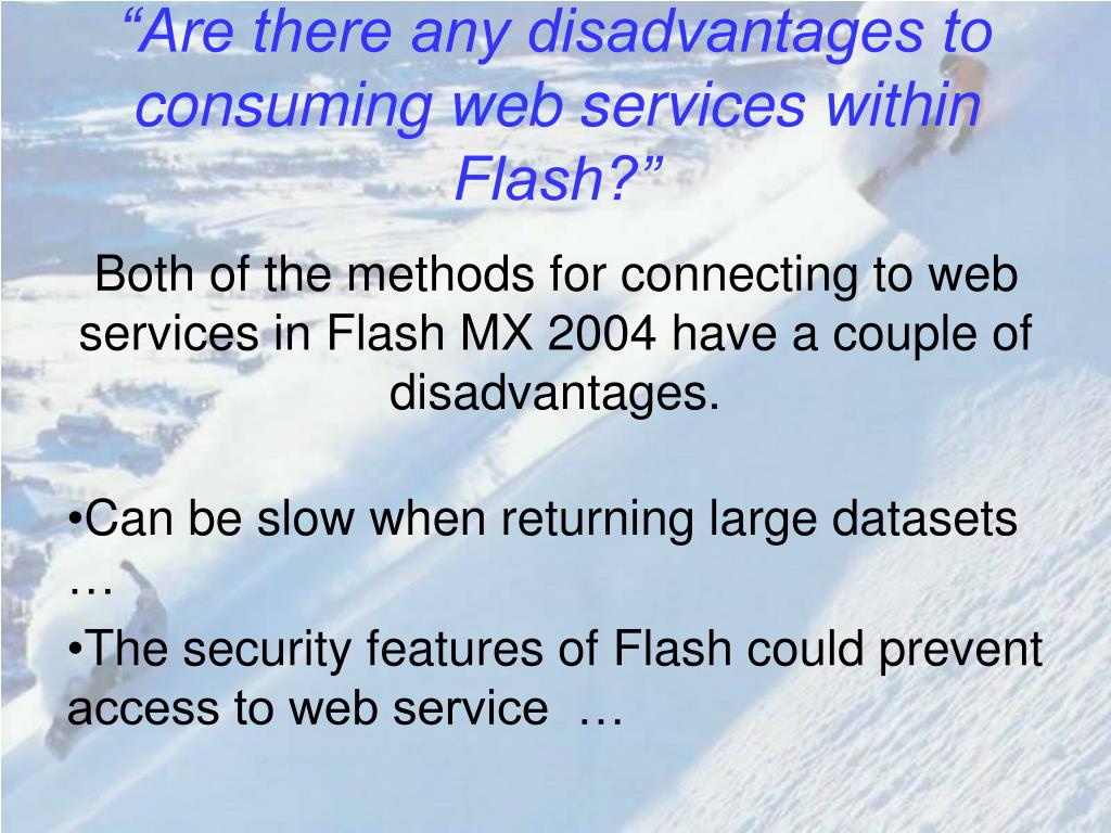 """Are there any disadvantages to consuming web services within Flash?"""