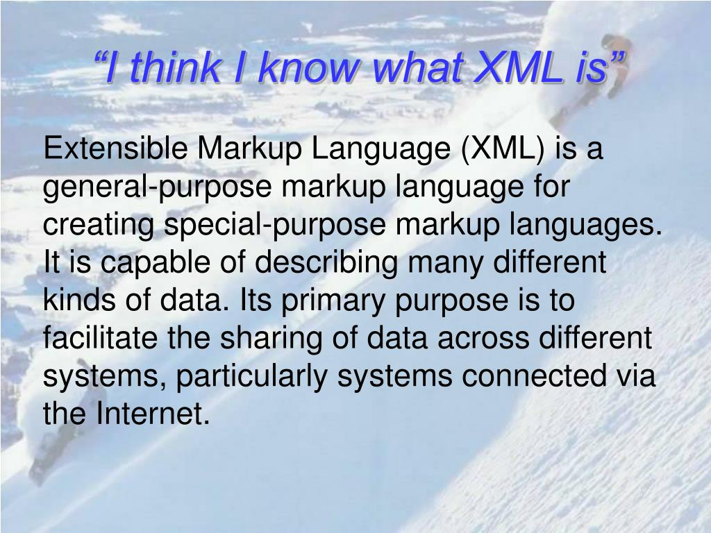 """I think I know what XML is"""