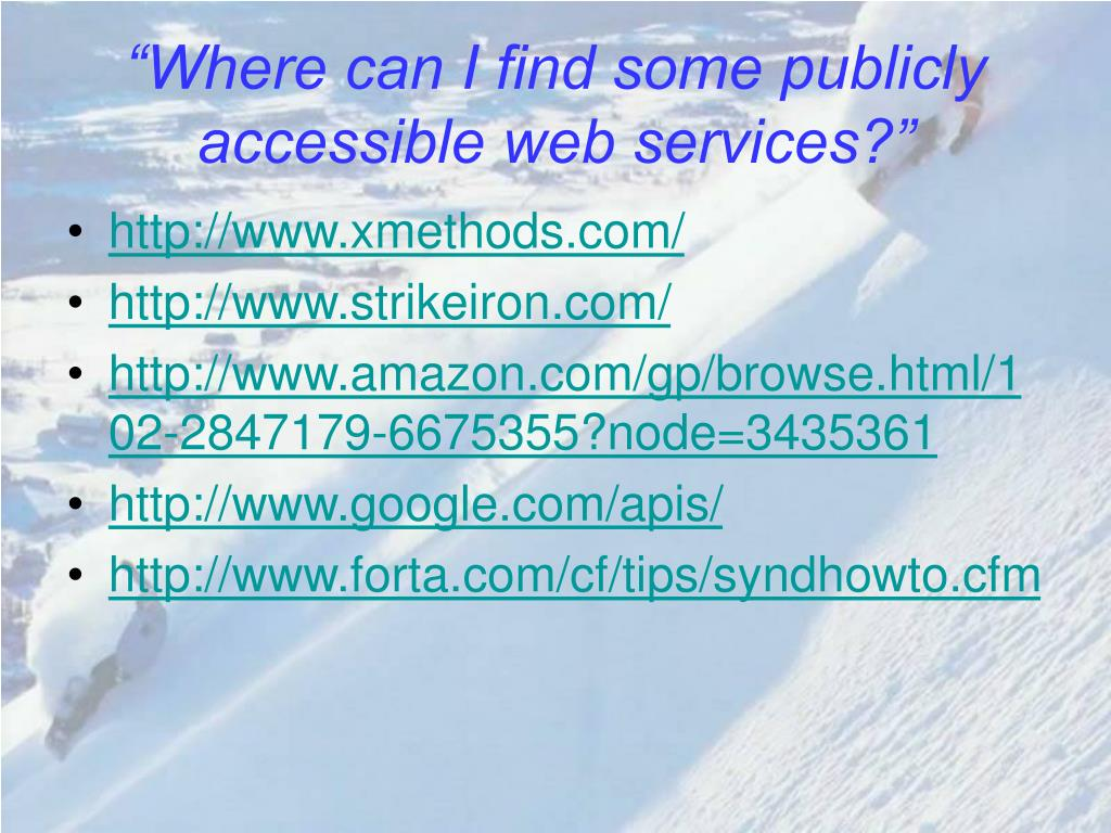 """Where can I find some publicly accessible web services?"""