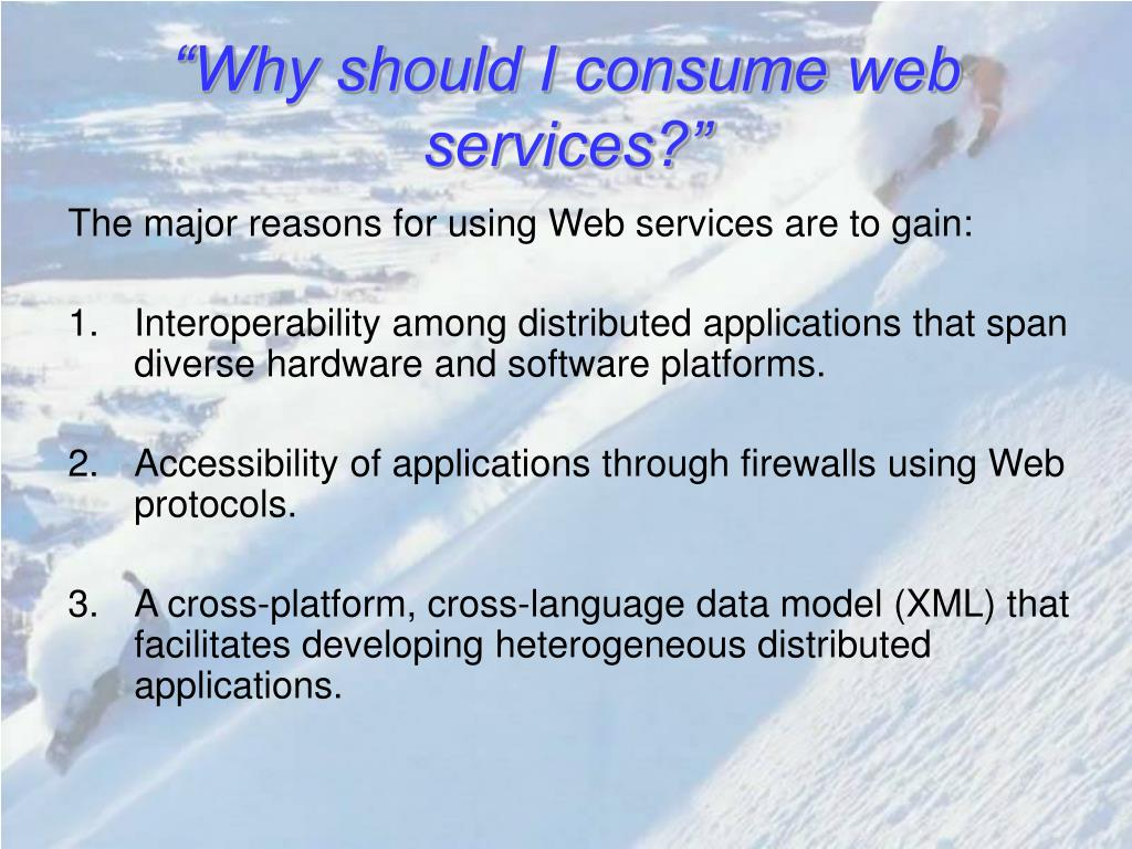"""Why should I consume web services?"""