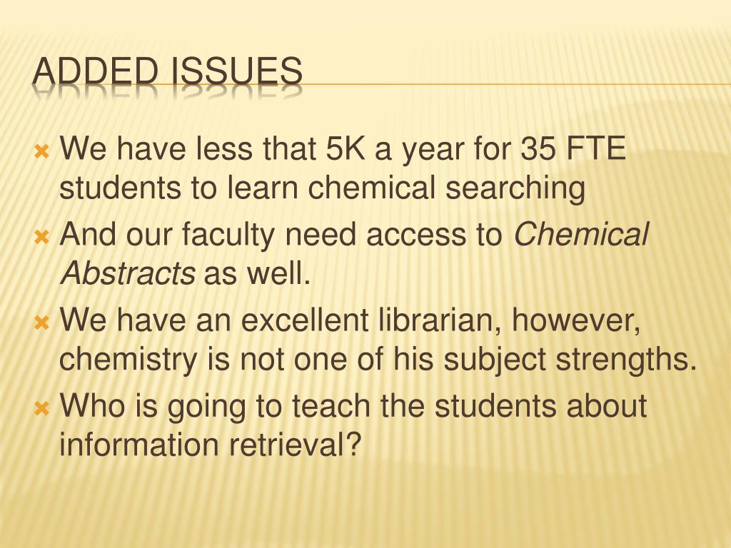 We have less that 5K a year for 35 FTE students to learn chemical searching