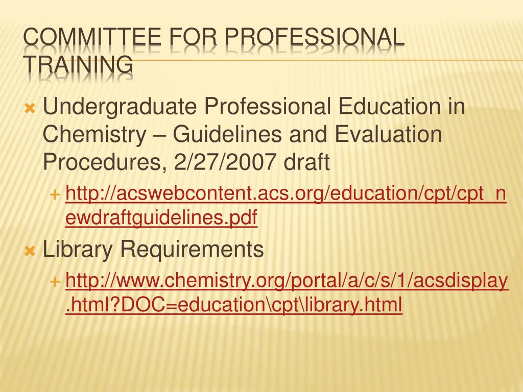 Undergraduate Professional Education in Chemistry – Guidelines and Evaluation Procedures, 2/27/2007 draft
