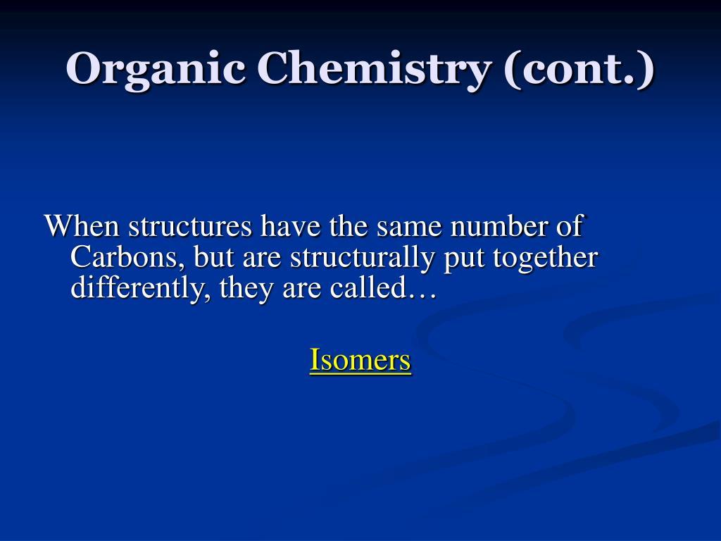 Organic Chemistry (cont.)
