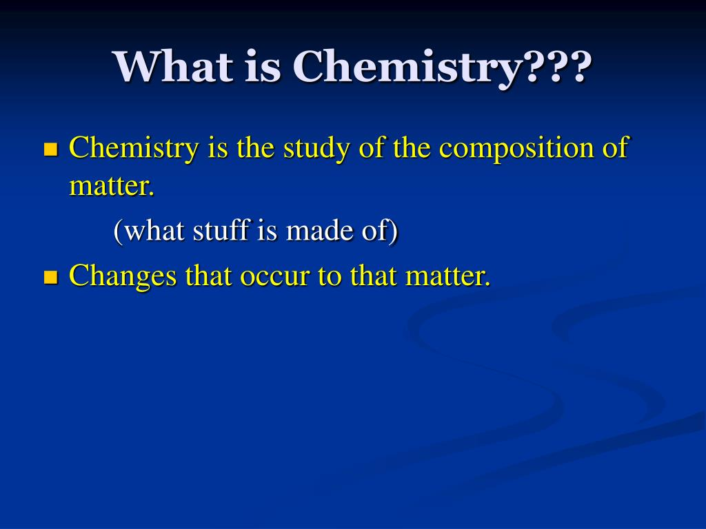 What is Chemistry???