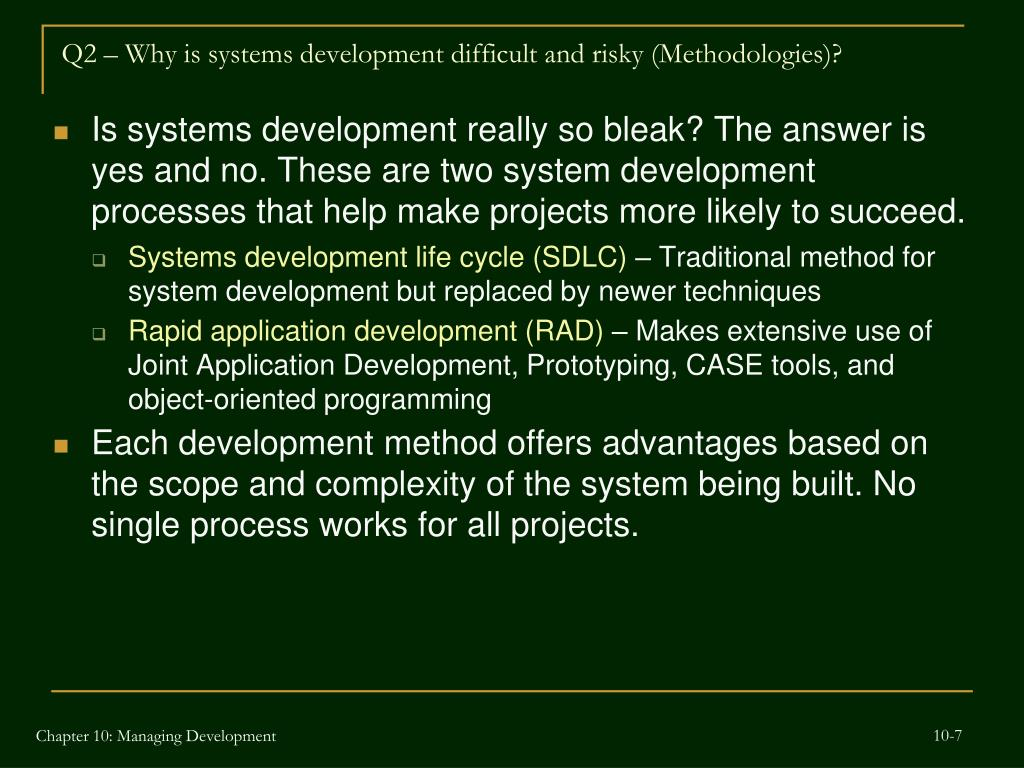 Q2 – Why is systems development difficult and risky (Methodologies)?