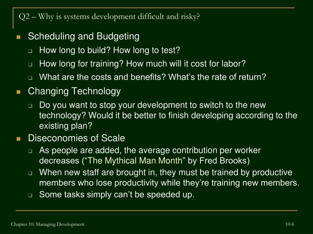 Q2 – Why is systems development difficult and risky?