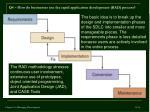 q4 how do businesses use the rapid application development rad process