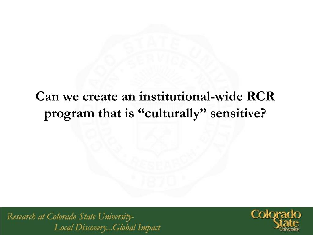 "Can we create an institutional-wide RCR program that is ""culturally"" sensitive?"