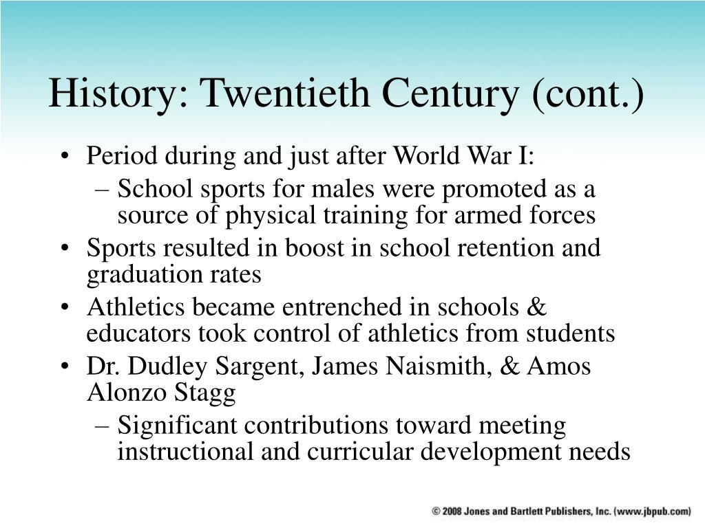 History: Twentieth Century (cont.)