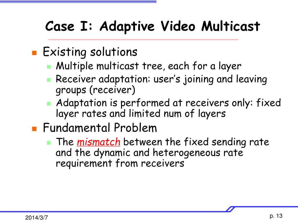 Case I: Adaptive Video Multicast