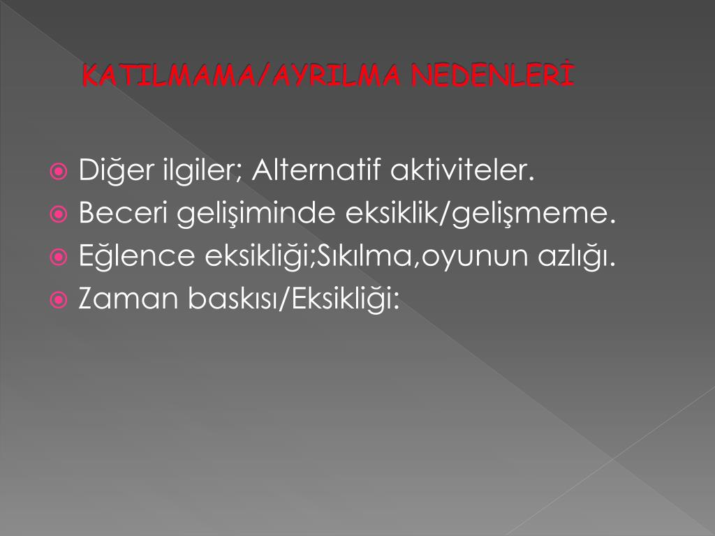 KATILMAMA/AYRILMA NEDENLERİ