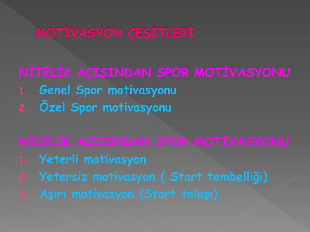MOTİVASYON ÇEŞİTLERİ