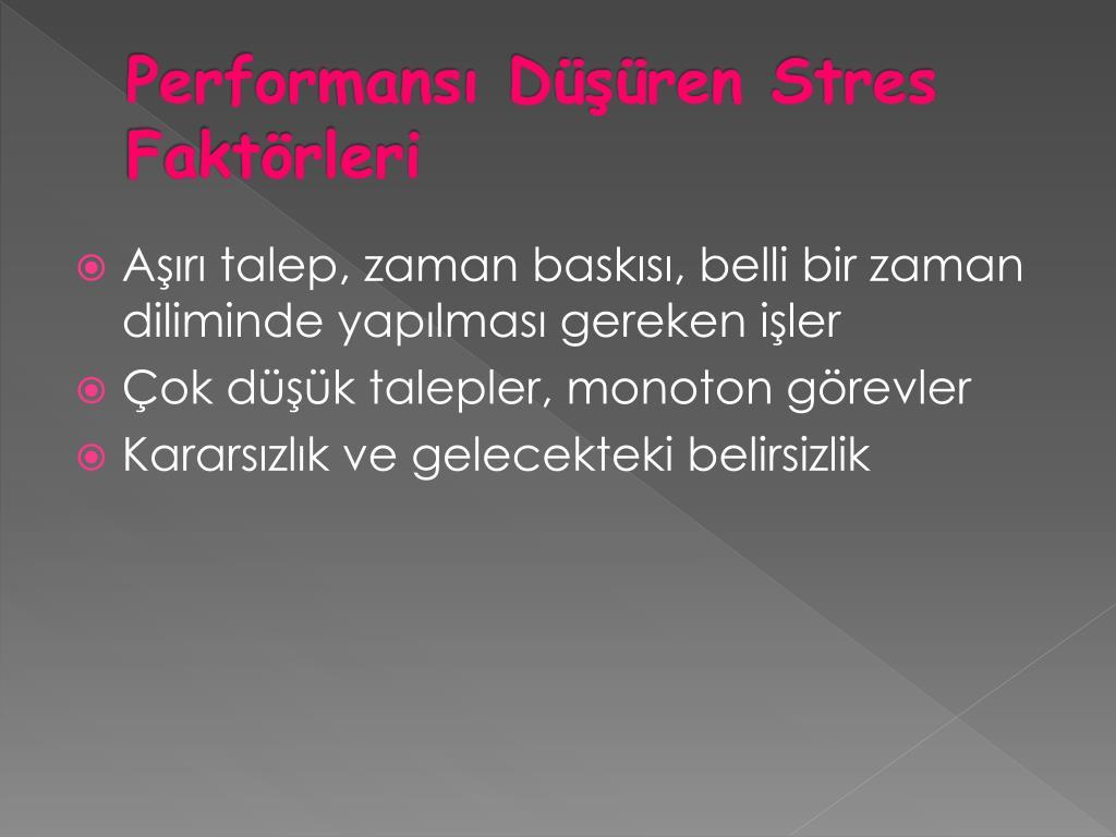 Performansı Düşüren Stres Faktörleri