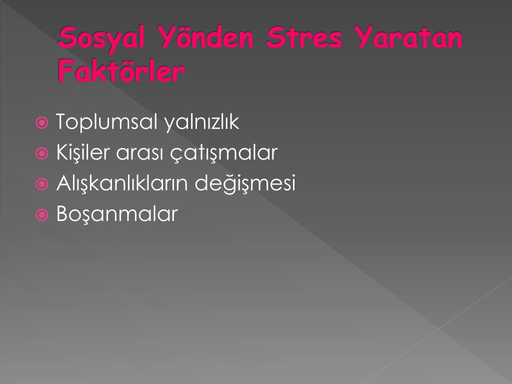 Sosyal Yönden Stres Yaratan Faktörler