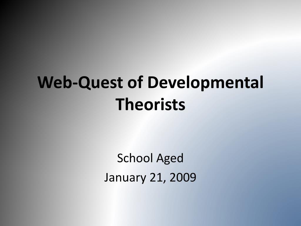 web quest of developmental theorists