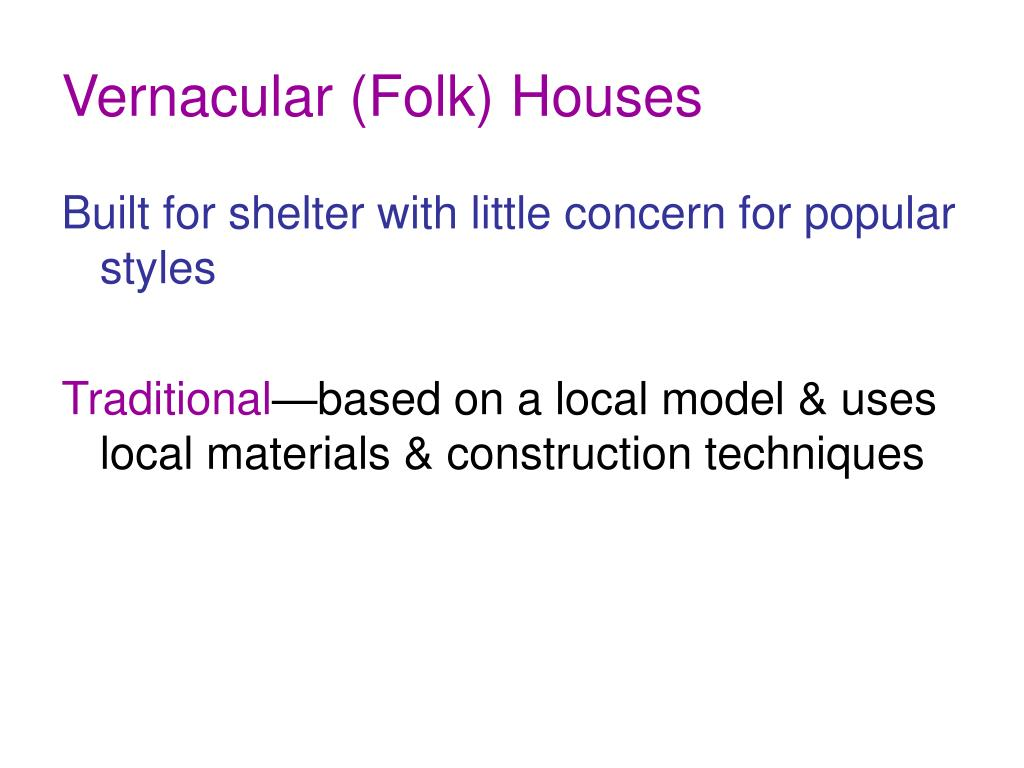 Vernacular (Folk) Houses