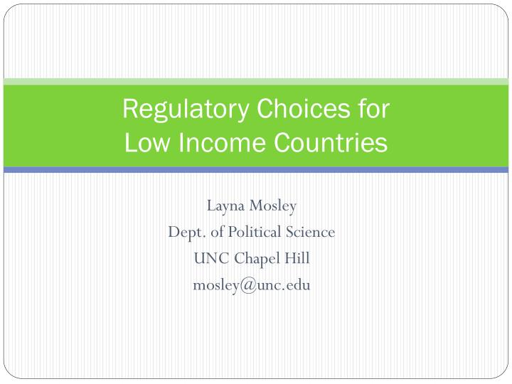 Regulatory choices for low income countries l.jpg