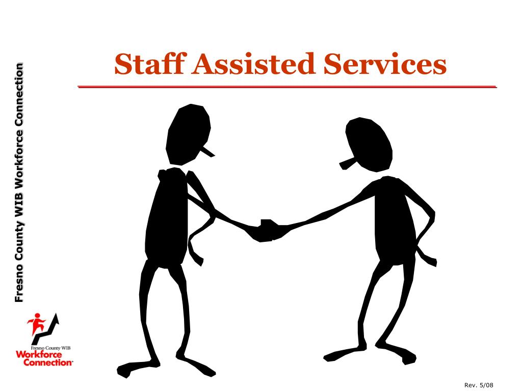 Staff Assisted Services