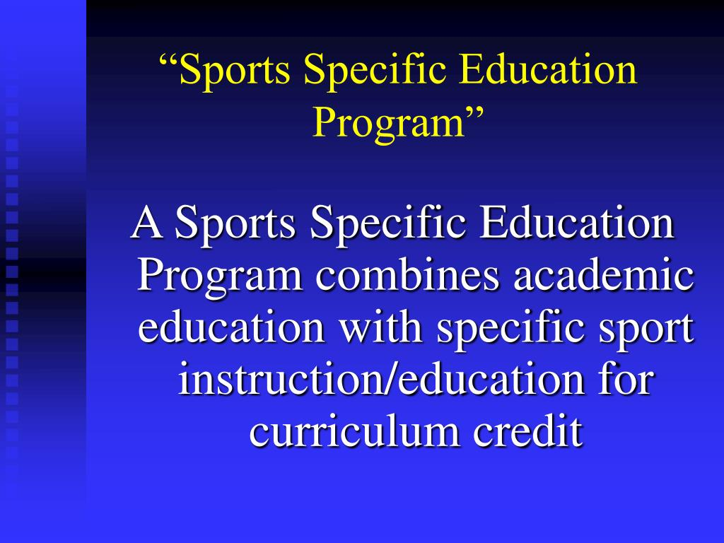 """Sports Specific Education Program"""