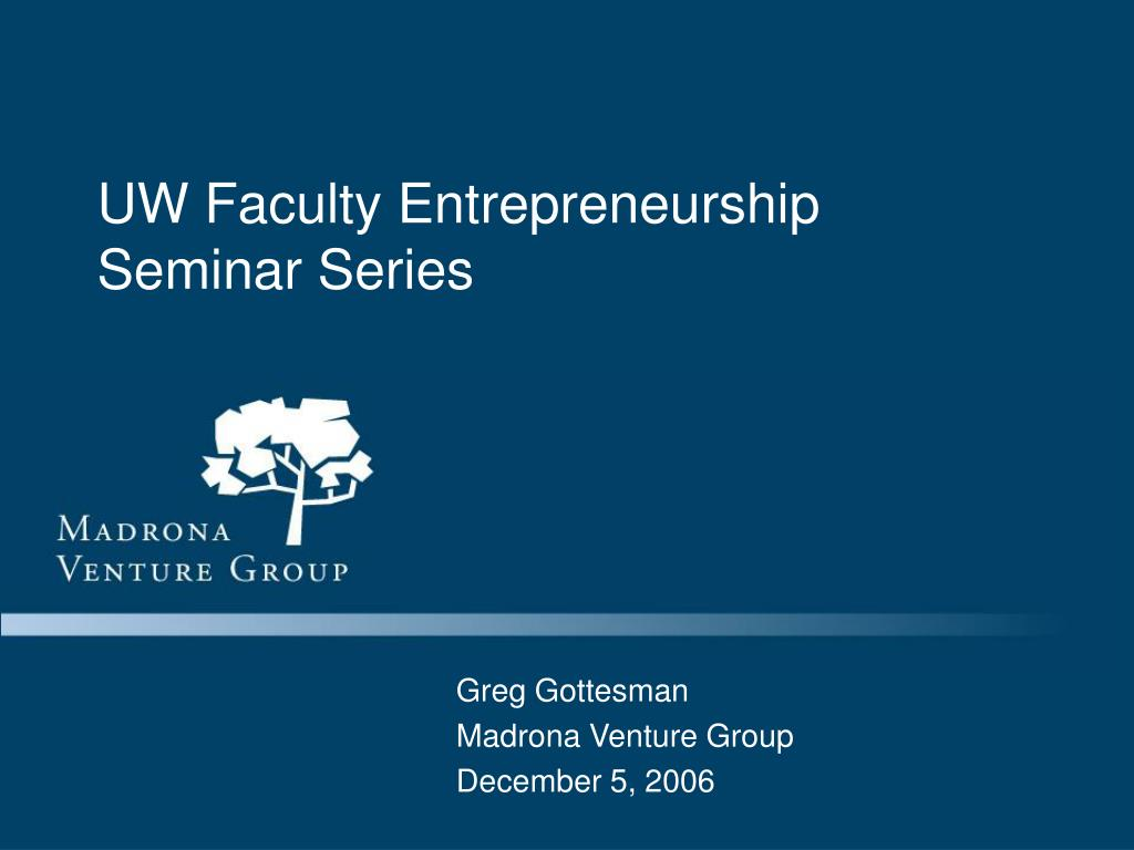 UW Faculty Entrepreneurship Seminar Series