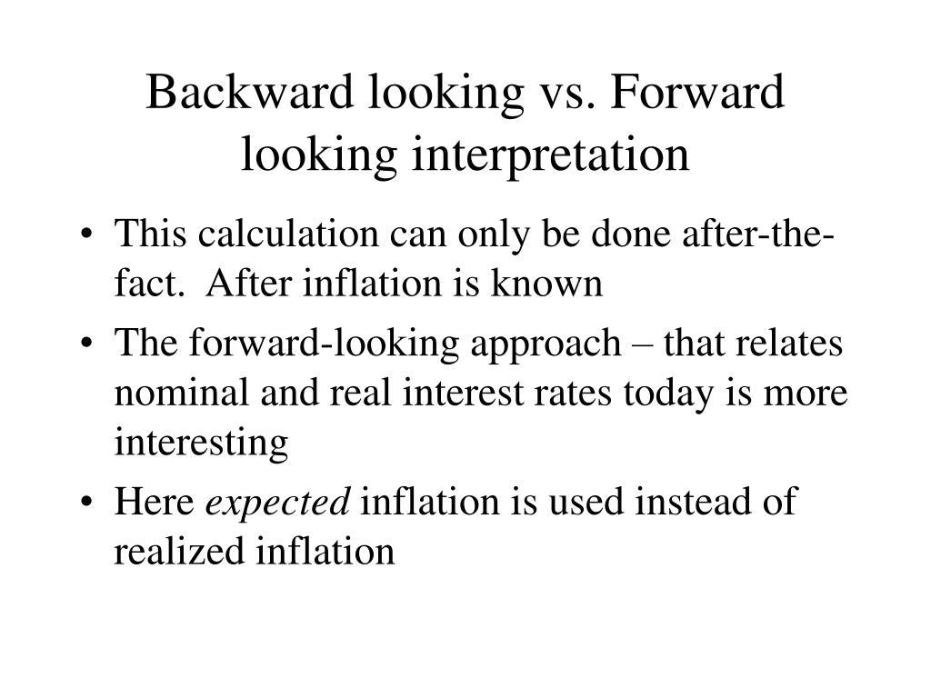 Backward looking vs. Forward looking interpretation