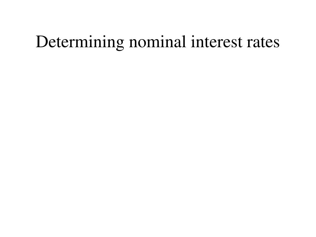 Determining nominal interest rates