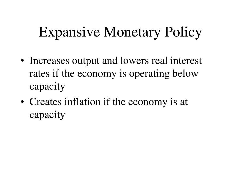 Expansive Monetary Policy