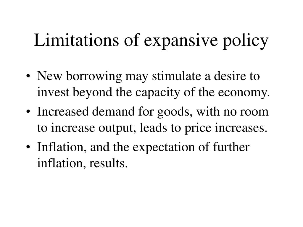 Limitations of expansive policy