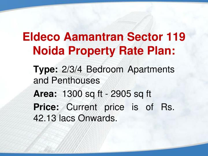 Eldeco aamantran sector 119 noida property rate plan