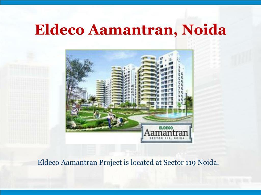 Eldeco Aamantran, Noida