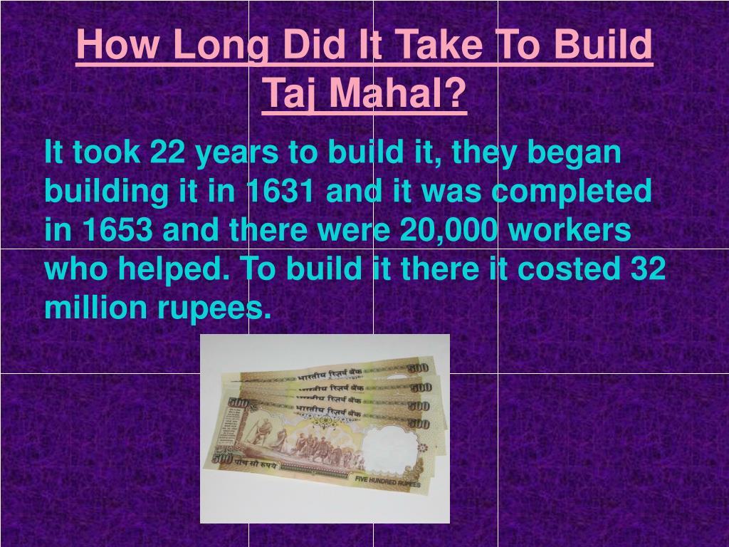 How Long Did It Take To Build Taj Mahal?