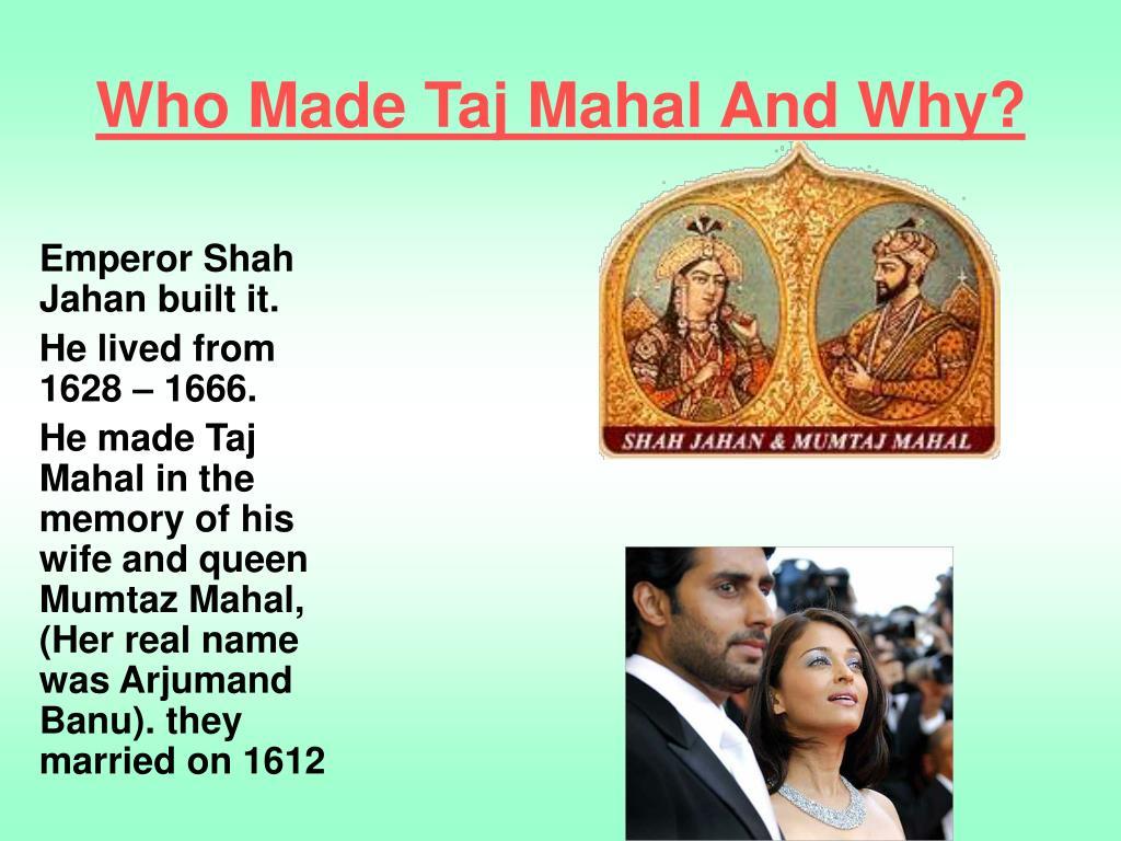 Who Made Taj Mahal And Why?