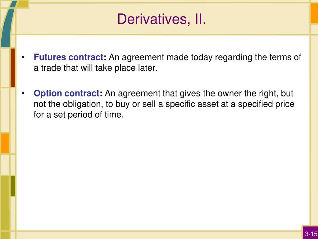 Derivatives, II.