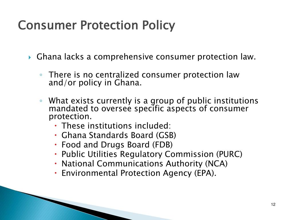 Ghana lacks a comprehensive consumer protection law.