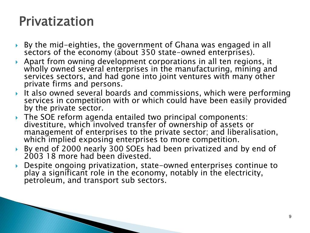 By the mid-eighties, the government of Ghana was engaged in all sectors of the economy (about 350 state-owned enterprises).