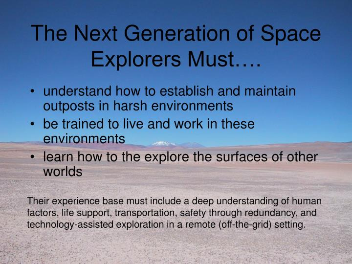 The next generation of space explorers must